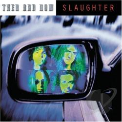 Slaughter - Then And Now CD Cover Art