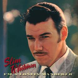 Whitman, Slim - I'm a Lonely Wanderer CD Cover Art