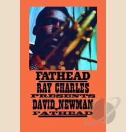 Newman, David Fathead - Fathead: Ray Charles Presents David Newman CD Cover Art