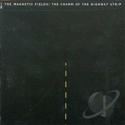 Magnetic Fields - Charm of the Highway Strip CD Cover Art