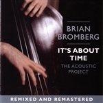 Bromberg, Brian - It's About Time: The Acoustic Project CD Cover Art