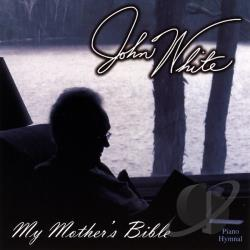 White, John - My Mother's Bible CD Cover Art