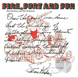 Kenton, Stan - Fire, Fury and Fun CD Cover Art