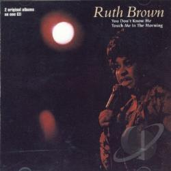 Brown, Ruth - You Don't Know Me/Touch Me In The Morning CD Cover Art