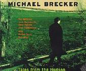 Brecker, Michael - Tales from the Hudson CD Cover Art