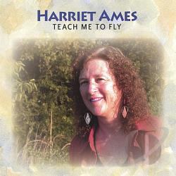 Ames, Harriet - Teach Me To Fly CD Cover Art
