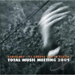 Total Music Meeting - Total Music Meeting 2001: Audiology - 11 Groups Live In Berlin CD Cover Art