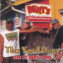 Yard Dogs - Live At Berts Bar CD Cover Art