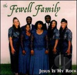 Fewell Family - Jesus Is My Rock CD Cover Art