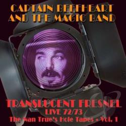 Captain Beefheart & The Magic Band - Translucent Fresnel: The Nan Trues Hole Tape 72/73 Live CD Cover Art