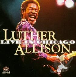 Allison, Luther - Live in Chicago CD Cover Art