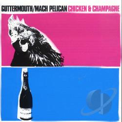 Guttermouth / Mach Pel - Chicken & Champagne CD Cover Art