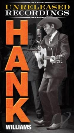 Williams, Hank - Unreleased Recordings CD Cover Art