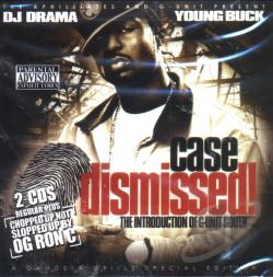 Young Buck - Case Dismissed!: The Introduction Of G-Unit South CD Cover Art