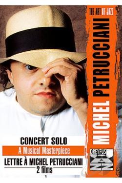 Michel Petrucciani: Concert Solo/Lettre a Michel Petrucciani movie