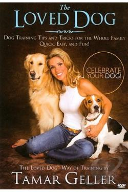 Loved Dog The Loved Dog Way Of Training By Tamar Geller border=