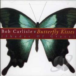 Bob Carlisle Butterfly Kisses Cd Album