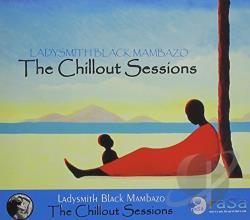 Ladysmith Black Mambazo Chillout Sessions Cd Album