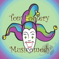 Tom Foolery Musicomedy Cd Album