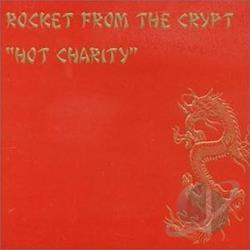 Rocket From The Crypt Hot Charity Cut Carefully And Play