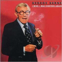 George Burns I Wish I Was Eighteen Again Cd Album