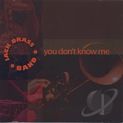 Jack Brass Band You Don T Know Me Cd Album