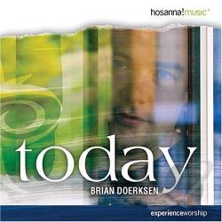 Brian Doerksen Today Cd Album