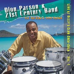 Dion Parson & 21st Century Band: Live at Dizzy's Club Coca-Cola Vol 1