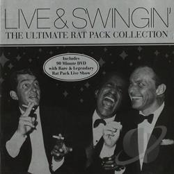 The Rat Pack Live And Swingin The Ultimate Rat Pack