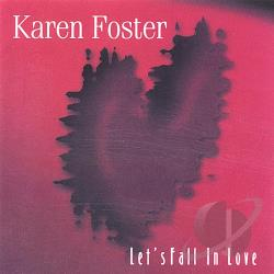 Karen Foster Let S Fall In Love Cd Album