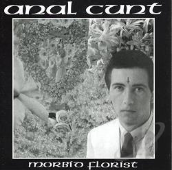 Anal Cunt Morbid Florist 119