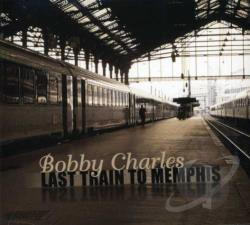 Bobby Charles Last Train To Memphis Cd Album